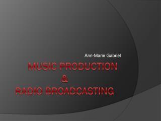 Music Production & Radio Broadcasting