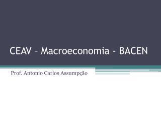 CEAV – Macroeconomia - BACEN
