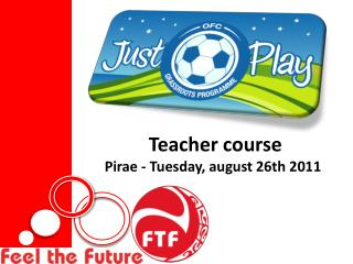 Teacher course  Pirae - Tuesday, august 26th 2011