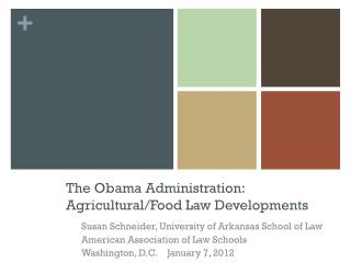 The Obama Administration:  Agricultural/Food Law Developments