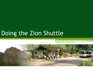 Doing the Zion Shuttle