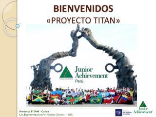 BIENVENIDOS  «PROYECTO TITAN»