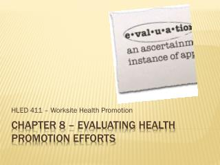 Chapter 8 – evaluating health promotion efforts