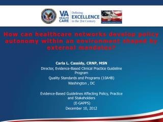 Carla L. Cassidy, CRNP, MSN Director, Evidence-Based Clinical Practice Guideline Program