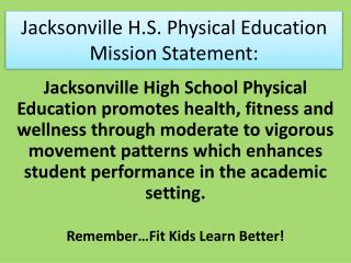Jacksonville H.S. Physical Education Mission Statement: