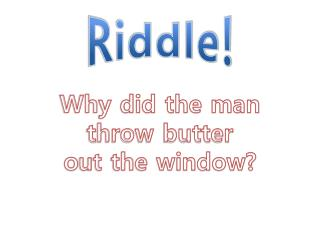 Riddle!