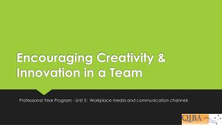 Encouraging Creativity & Innovation in a  Team