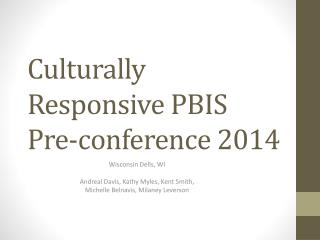 Culturally Responsive PBIS  Pre-conference 2014