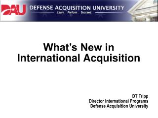 What's New in International Acquisition