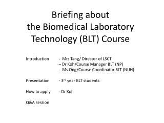 Briefing about  the Biomedical Laboratory Technology (BLT) Course