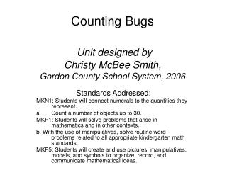 Counting Bugs   Unit designed by  Christy McBee Smith, Gordon County School System, 2006
