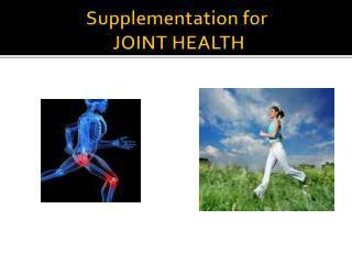 Supplementation for  JOINT HEALTH