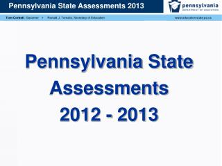 Pennsylvania  State  Assessments 2012 - 2013