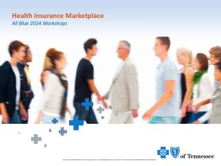 Health Insurance Marketplace All Blue 2014 Workshops