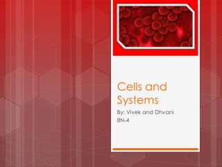 Cells and Systems