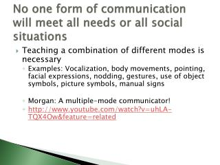 No one form of communication will meet all needs or all social situations