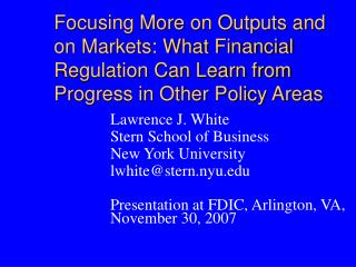 Focusing More on Outputs and on Markets: What Financial Regulation Can Learn from Progress in Other Policy Areas