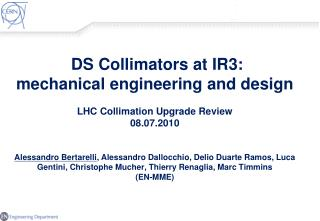 Context Alternative design of DS collimators Pre-design 1 Pre-design 2 Favorite option