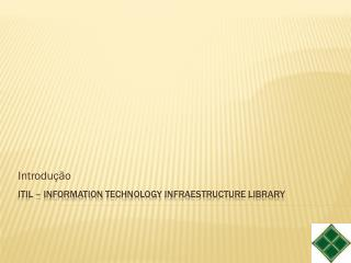 Itil  –  Information Technology Infraestructure Library