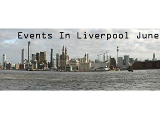 Events In Liverpool June 2013