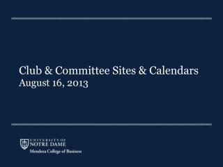 Club & Committee Sites & Calendars August 16, 2013