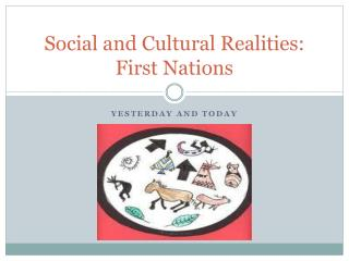 Social and Cultural Realities: First Nations