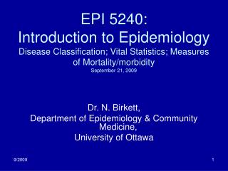 EPI 5240: Introduction to Epidemiology Disease Classification; Vital Statistics; Measures of Mortality/morbidity Septemb