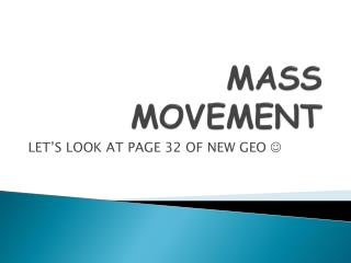 MASS MOVEMENT
