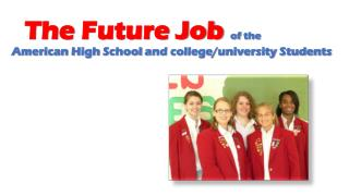 The Future Job of the American High School and college/university Students