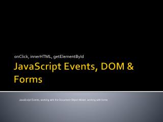 JavaScript Events, DOM & Forms