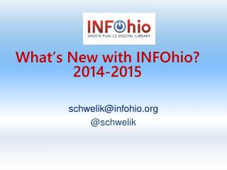 What's New with  INFOhio ? 2014-2015