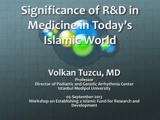 Significance of R&D in Medicine in Today's Islamic World