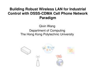 Building Robust Wireless LAN for Industrial Control with DSSS-CDMA Cell Phone Network Paradigm