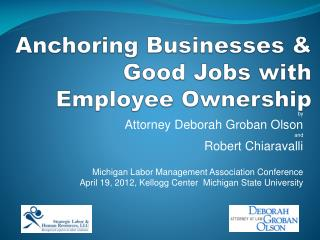 Anchoring Businesses & Good Jobs with Employee Ownership