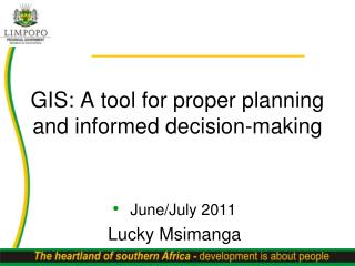 GIS: A tool for proper planning and informed decision-making