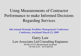 Garry Law Law Associates Ltd Consulting Engineers PO Box 87311 Meadowbank Auckland