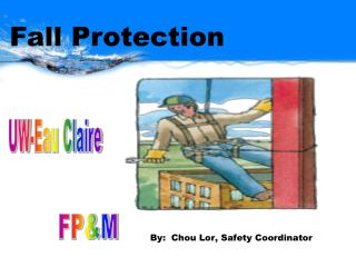 By:  Chou Lor, Safety Coordinator