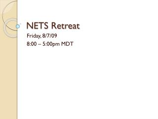 NETS Retreat