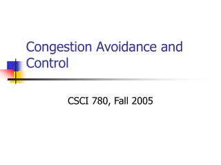 Congestion Avoidance and Control