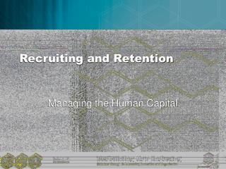 Recruiting and Retention