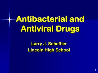Antibacterial and Antiviral Drugs