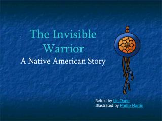The Invisible Warrior A Native American Story