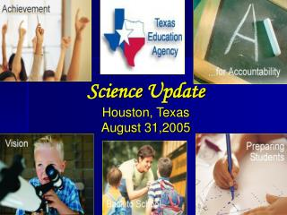 Science Update Houston, Texas August 31,2005