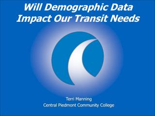 Will Demographic Data Impact Our Transit Needs