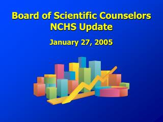 Board of Scientific Counselors NCHS Update