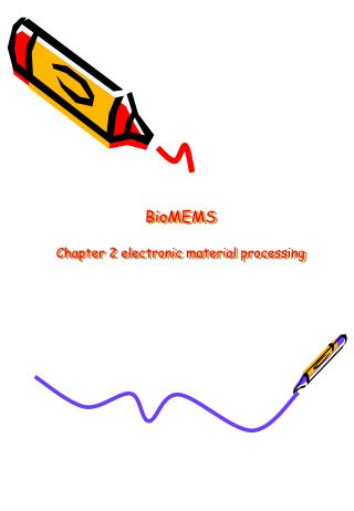 BioMEMS Chapter 2 electronic material processing