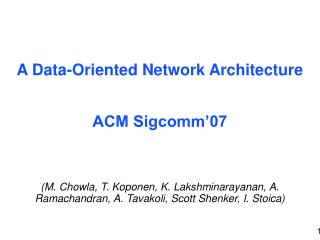 A Data-Oriented Network Architecture ACM Sigcomm'07