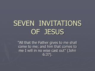 SEVEN  INVITATIONS  OF  JESUS