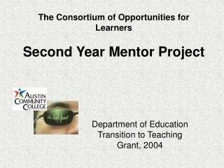 The Consortium of Opportunities for Learners Second Year Mentor Project