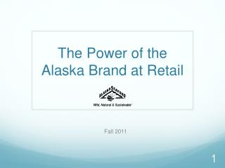 The Power of the Alaska Brand at Retail